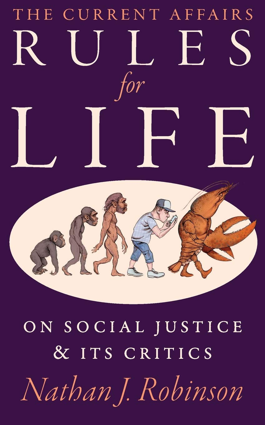 "Book: ""The Current Affairs Rules For Life: On Social Justice and Its Critics"""